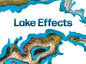 """College of Literature, Science, and the Arts - Great Lakes Theme Semester. Image is of the Great Lakes with the words """"Lake Effects""""."""