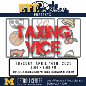 Eye on Detroit Presents Taxing Vice at the Detroit Center