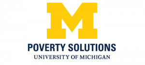 University of Michigan Poverty Solutions logo. Image is of the University of Michigan big block letter M in yellow and the words Poverty Solutions below.