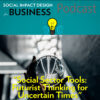 PODCAST: Social Sector Tools – Futurist Thinking for Uncertain Times